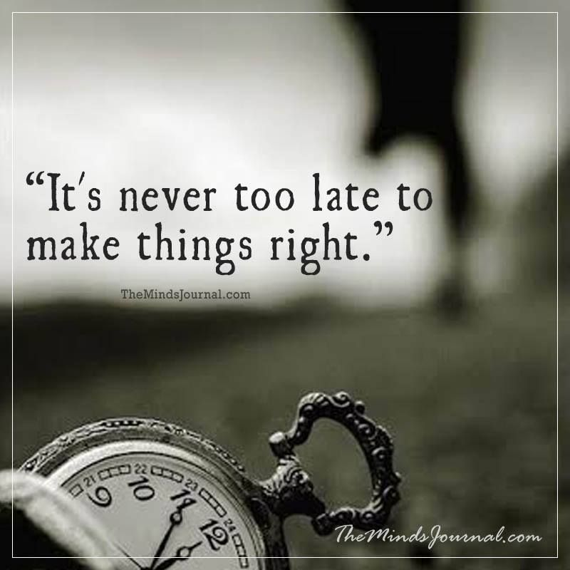 Its Never Too Late Its Never To Late Pinterest Mind Journal