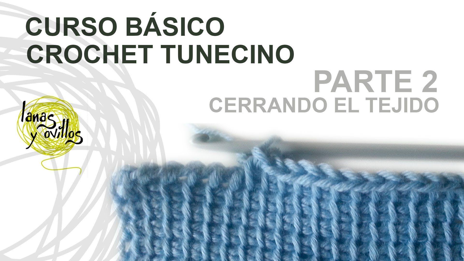 Curso Básico Crochet Tunecino: Parte 2 Cerrar el tejido | Crochet ...