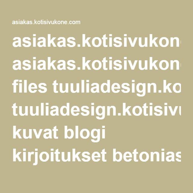 asiakas.kotisivukone.com files tuuliadesign.kotisivukone.com kuvat blogi kirjoitukset betoniaskartelu Betoni_roihusuojat_1.pdf