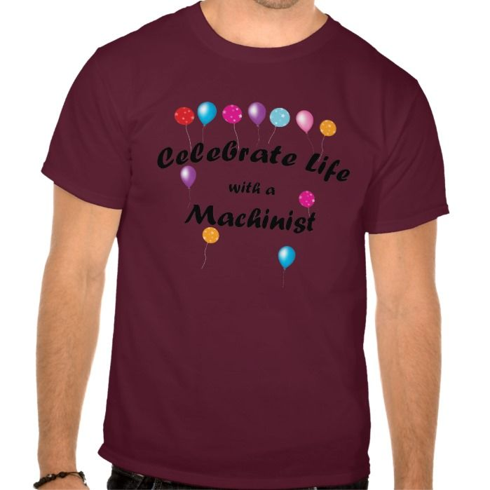 Celebrate Machinist T Shirt, Hoodie Sweatshirt