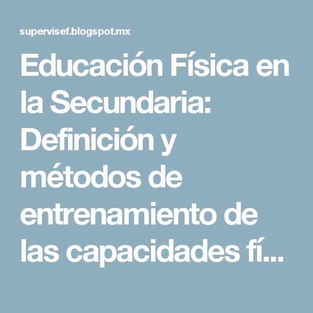 Educacion Fisica En La Secundaria Definicion Y Metodos De Entrenamiento De Las Capacidades Fisicas La Resistencia Mobile Boarding Pass