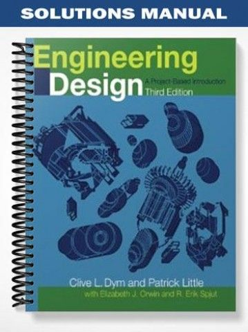 Solutions Manual For Engineering Design A Project Based Introduction Engineering Design Solutions Design