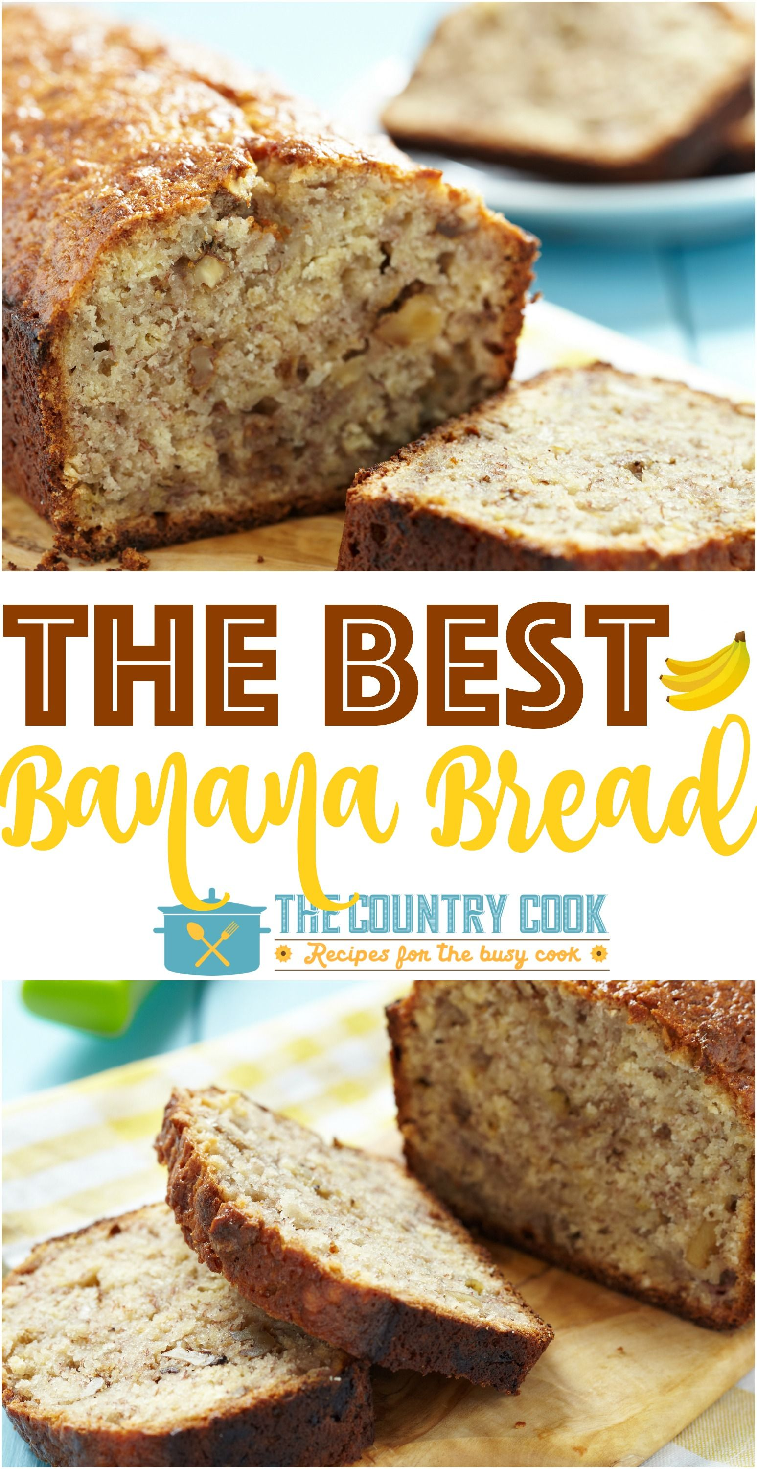 The Best Banana Bread Recipe Video The Country Cook Recipe Banana Nut Bread Recipe Best Banana Bread Banana Nut Bread