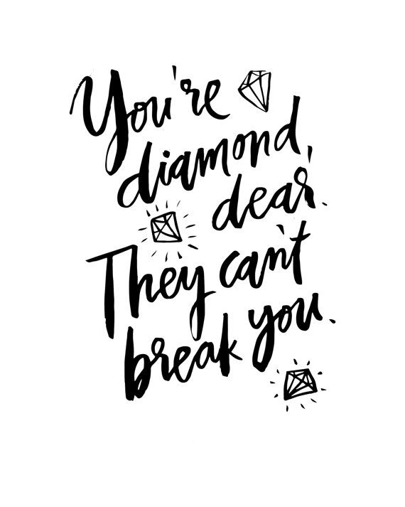 You're Diamond They Can't Break You Handlettering Positive