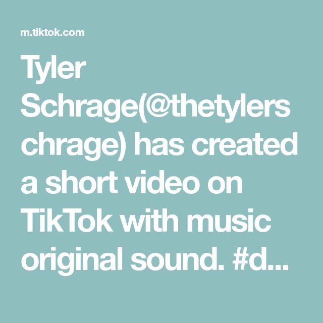 Tyler Schrage Thetylerschrage Has Created A Short Video On Tiktok With Music Original Sound Duet