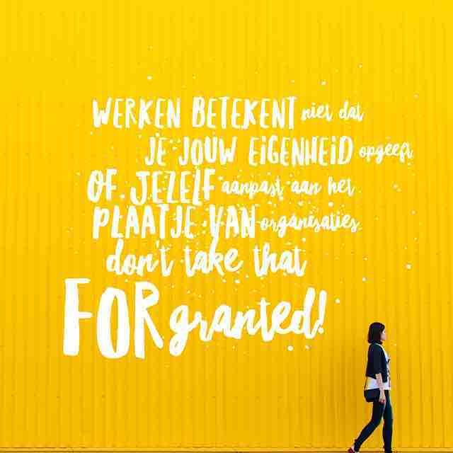 #werken betekent niet dat je jouw #eigenheid opgeeft, of jezelf aanpast aan het plaatje van #organisaties. Don't take that for granted! #ondernemer #talent #youngprofessional #creativity #generations