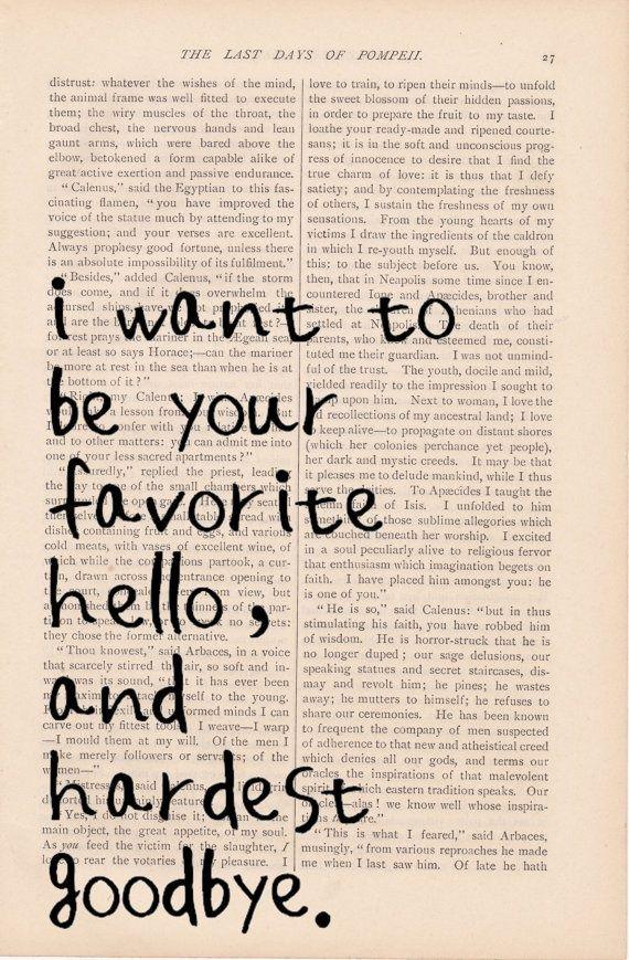 Ich will dein schönstes Hallo und dein schwerstes Tschüß sein ❤