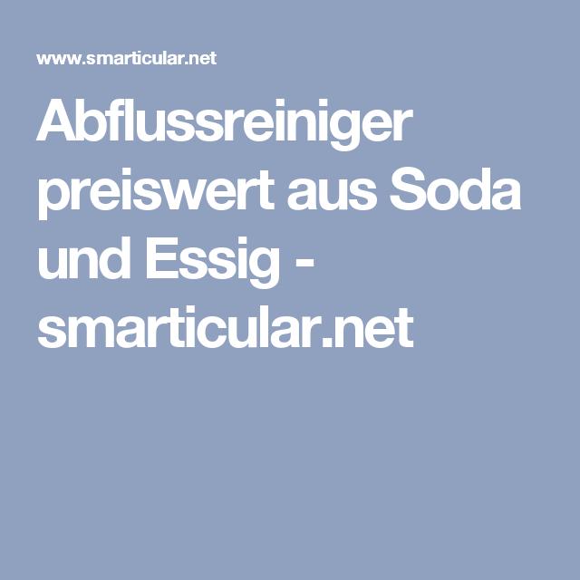 Abflussreiniger Preiswert Aus Soda Und Essig Smarticular Net Abfluss Essig Und Haushalts Tipps