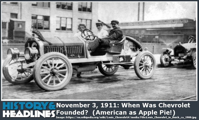 November 3 1911 When Was Chevrolet Founded American As Apple