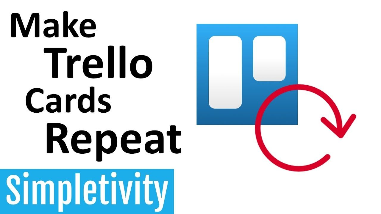 How to make trello cards repeat recurring tasks powerup