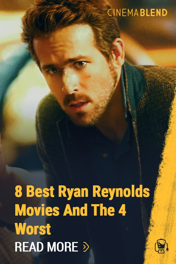 8 Best Ryan Reynolds Movies And The 4 Worst Ryan