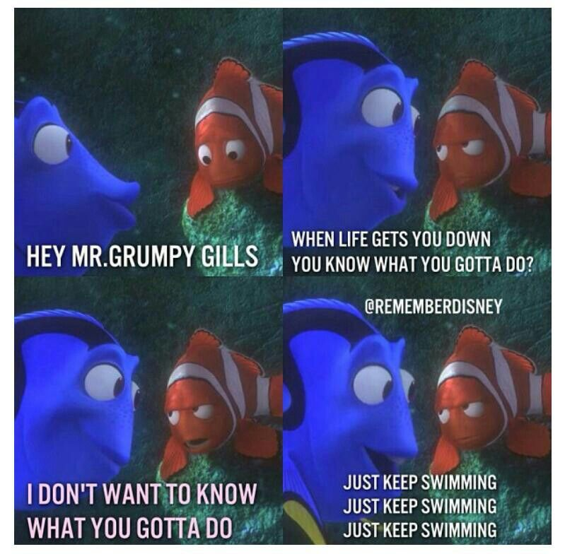Just keep swimming ( (With images) Disney quotes
