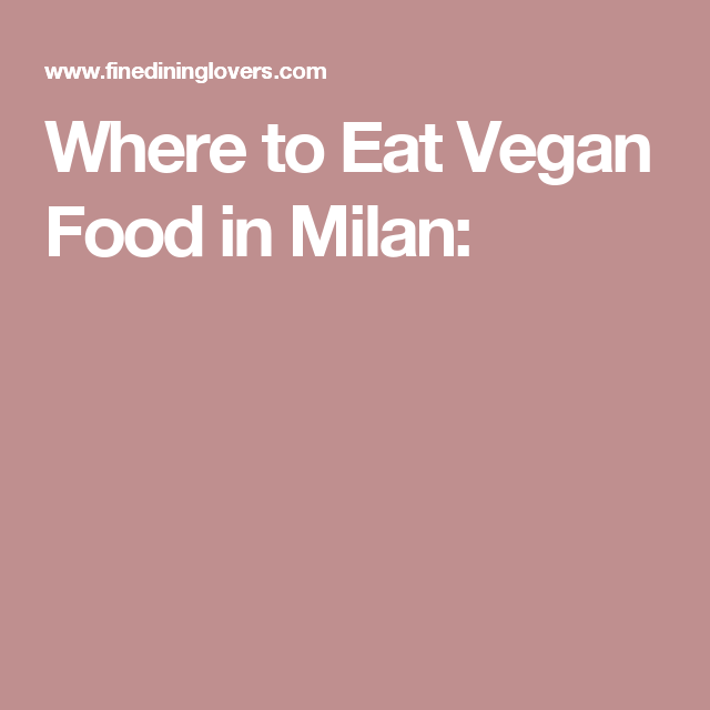 Milan, A (Vegan) City Tasting Tour