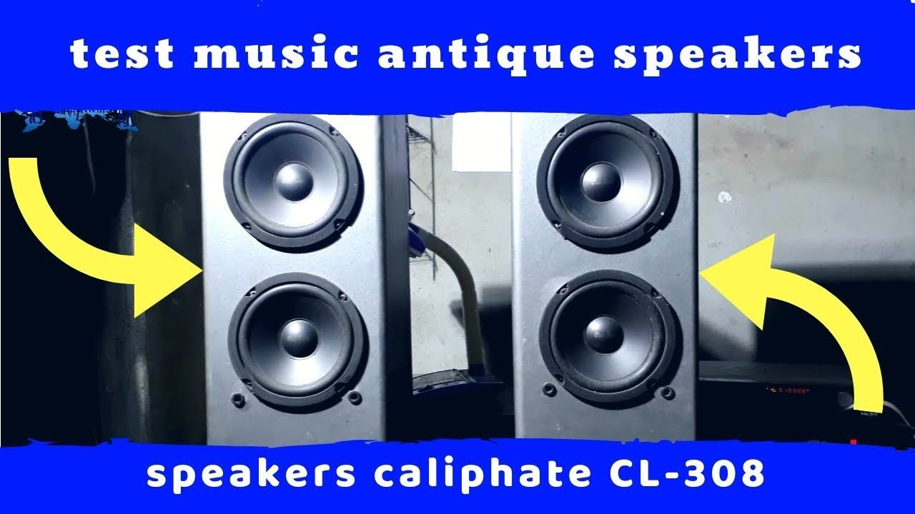 Test Thử Nhạc Loa Cổ | Loa Caliphate CL- 308 | DIY repair ...