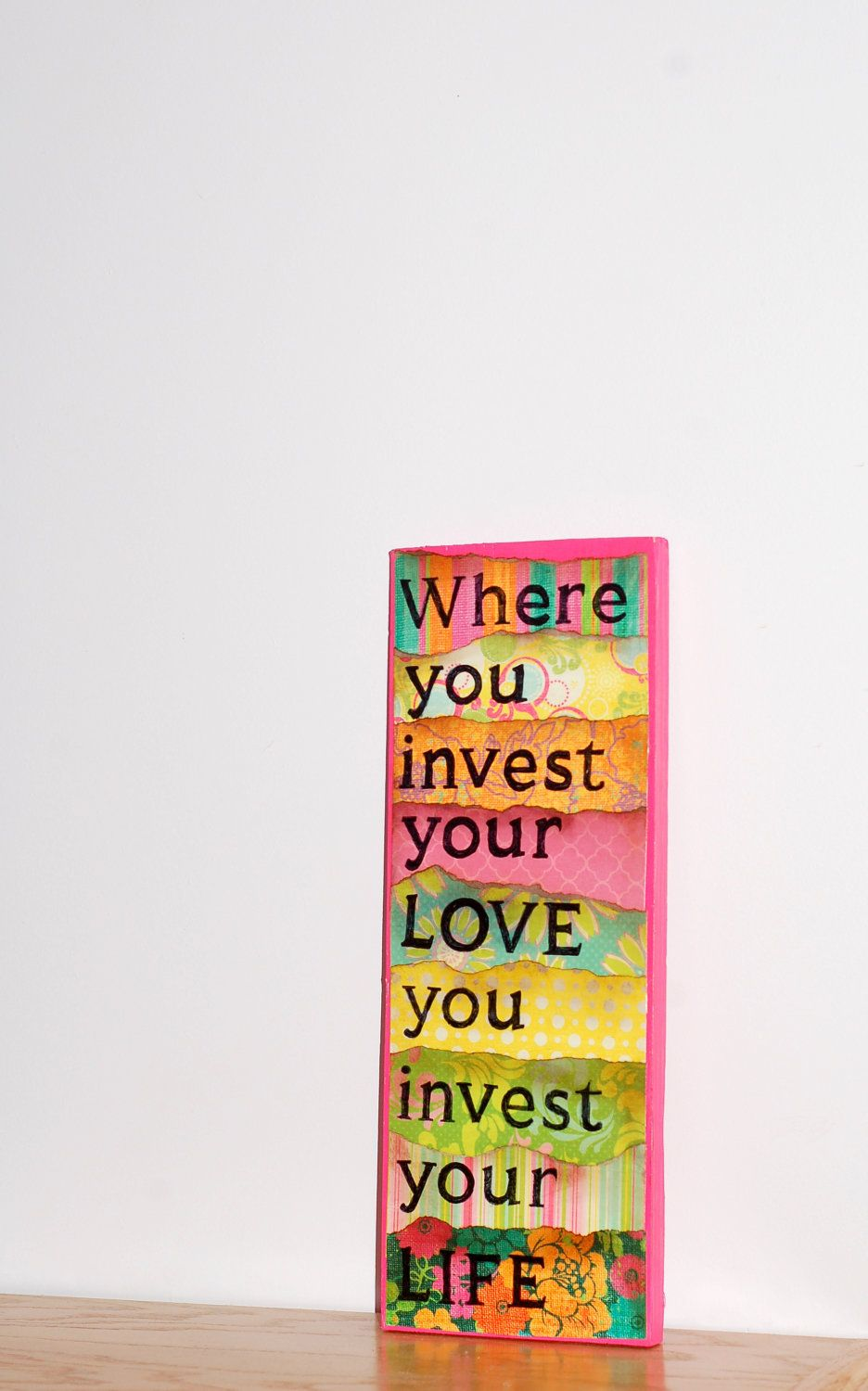 Where you invest your love you invest your life ... Mumford & Sons ... Mixed Media Art via Etsy