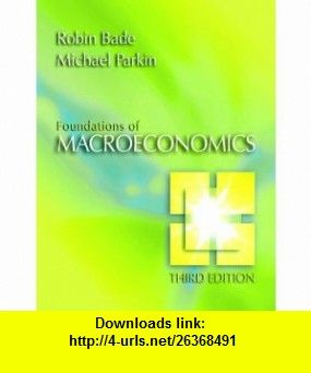 Foundations of macroeconomics plus myeconlab plus ebook 1 semester foundations of macroeconomics plus myeconlab plus ebook 1 semester student access kit 3rd edition 9780321412720 robin bade michael parkin isbn 10 fandeluxe Choice Image