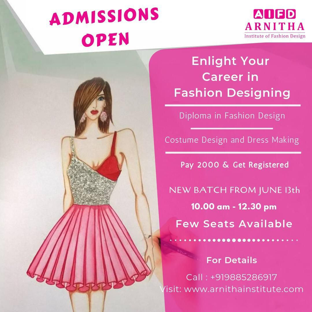 Admissions Are Open New Batch From June 13th Arnitha Institute Of Fashion Design Fa Career In Fashion Designing Diploma In Fashion Designing Fashion Design