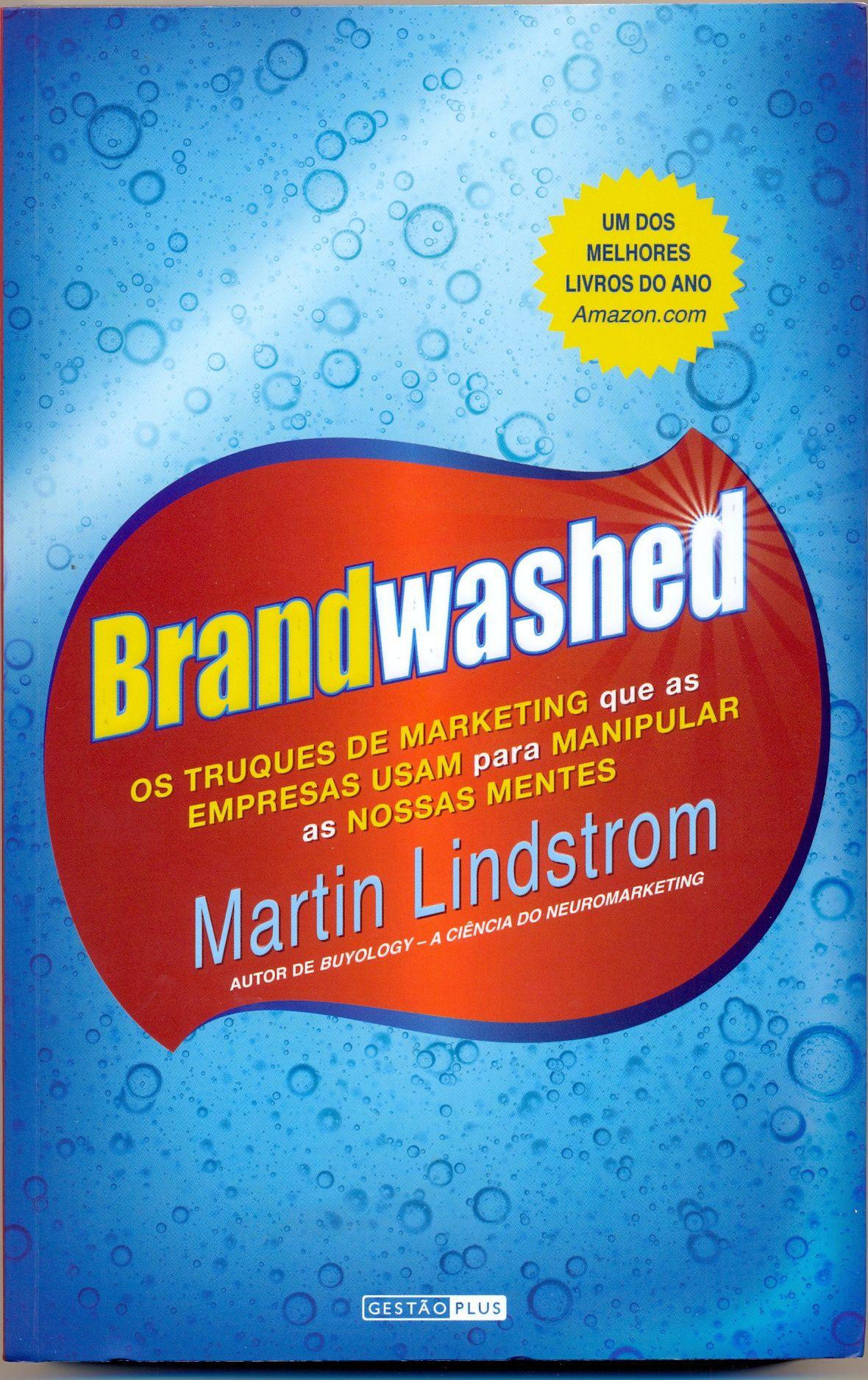 BRANDWASHED, Os truques de marketing que as empresas usam para manipular as nossas mentes, leia tudo em http://wp.me/p3AxxJ-1D