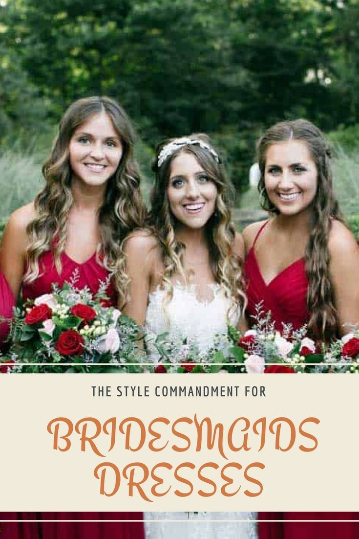 The Style Commandment For Bridesmaids Dresses Weddings Wedding Songs And Diy Projects