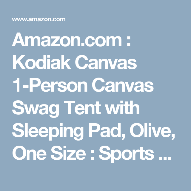 Amazon.com : Kodiak Canvas 1-Person Canvas Swag Tent with Sleeping Pad, Olive, One Size : Sports & Outdoors