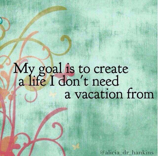 Need A Vacation Quotes Yes I Want To Be Able To Vacation And Do So Because I Want To And