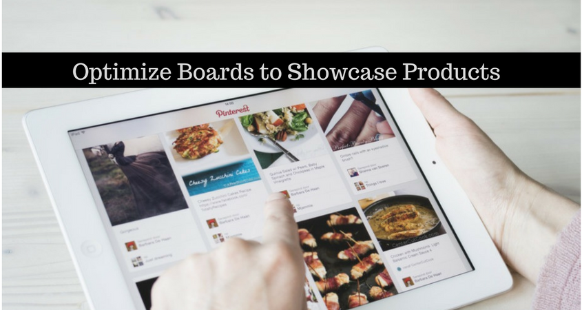 Optimize Boards to Showcase Products