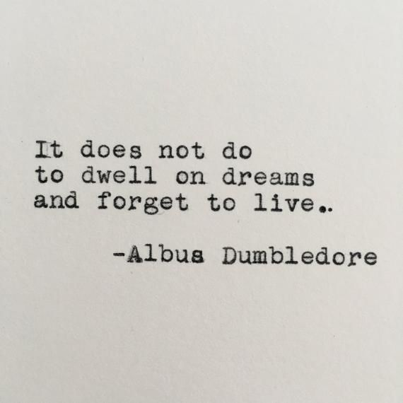 Harry Potter Dreams Quote Albus Dumbledore Typed On Typewriter Affirmations Mots Et Citation