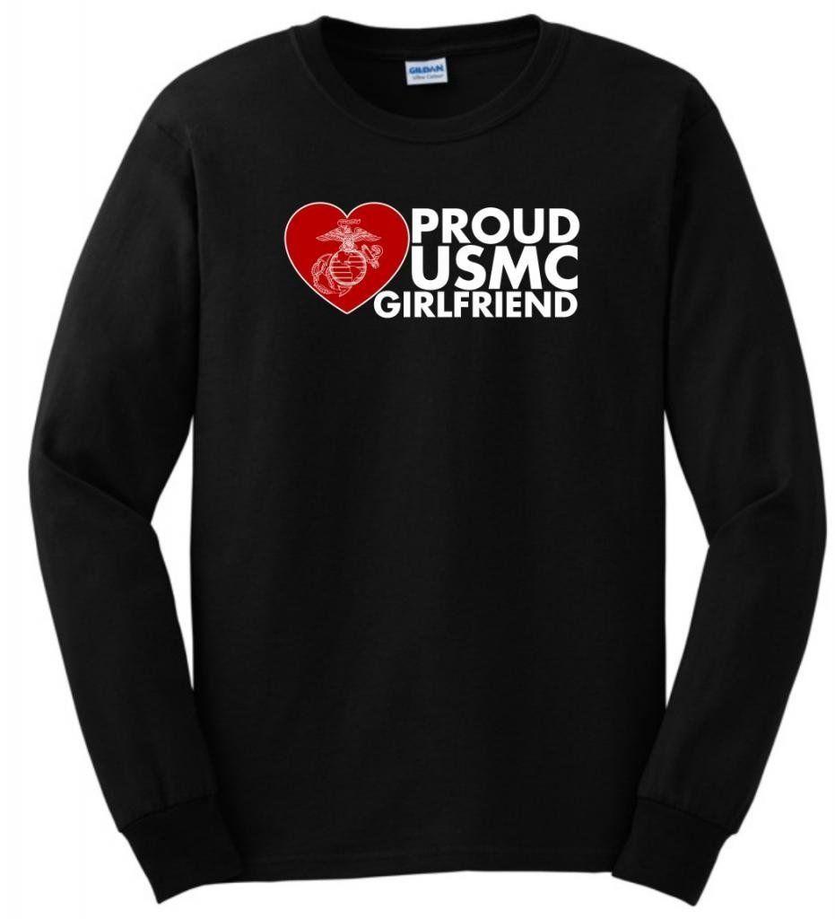9a2e85e2 Proud USMC Girlfriend Long Sleeve T-Shirt | memes | Mens tops, Long ...