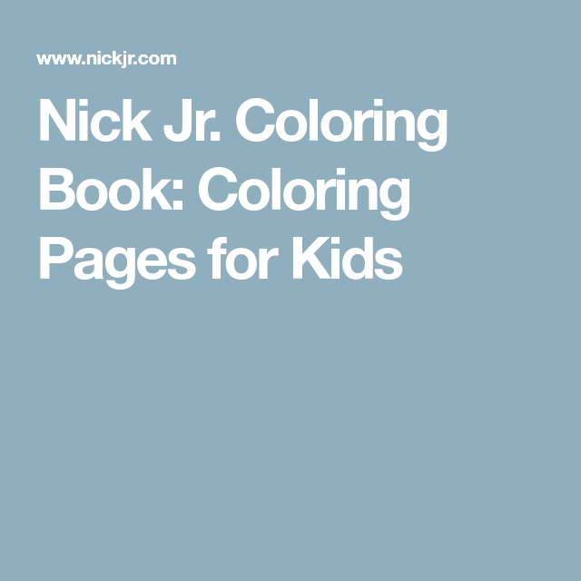 Nick Jr. Coloring Book: Coloring Pages for Kids | Stuff to buy ...