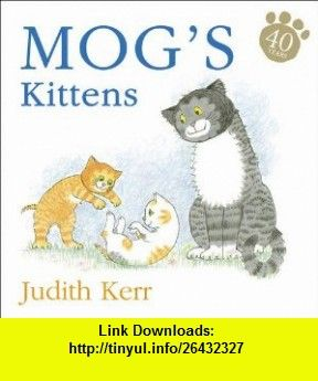 Mogs Kittens Judith Kerr ISBN 10 ISBN 13 978 tutorials pdf ebook torrent s rapidshare filesonic hotfile megaupload fileserve