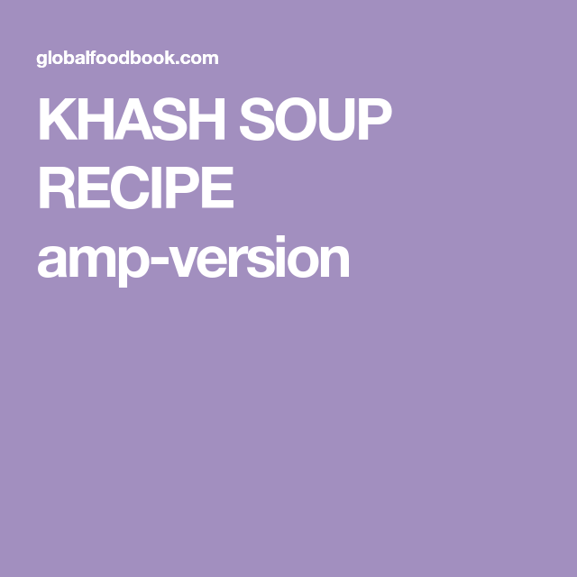 KHASH SOUP RECIPE amp-version