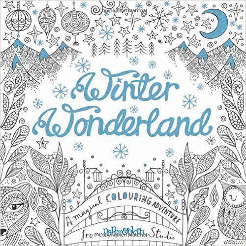 Winter Wonderland A Magical Colouring Adventure Amazoncouk