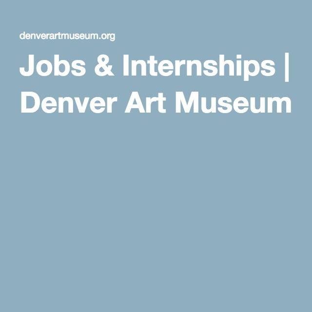 Jobs Internships Denver Art Museum Denver Art Museum
