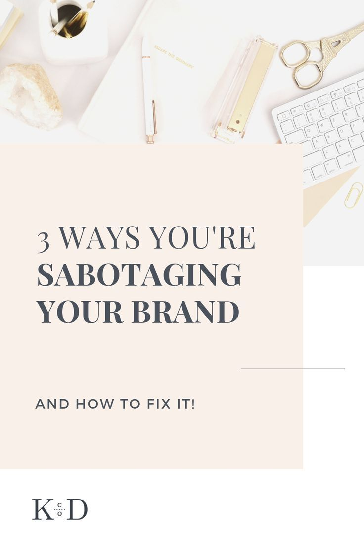 3 Ways You're Sabotaging Your Brand & How To Stop is part of Branding resources, Branding your business, Blog branding, Business branding, Brand strategy, Branding - Does something feel off with your business, but you can't put your finger on it  Maybe you're sabotaging your brand  Find out 3 hidden ways you might be ruining your brand's reputation and how to fix it!