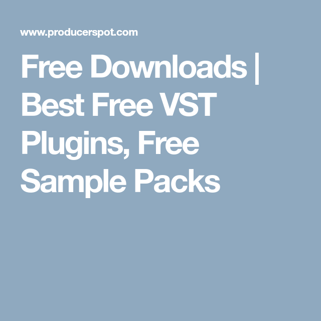 Free Downloads | Best Free VST Plugins, Free Sample Packs | Music