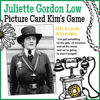 "Juliette ""Daisy"" Gordon Low Picture Card Kim's Game - Girl Scouts: All Levels - Brownies Senses badge - Brownies/Juniors Girl Scout Way badge - Girl Scouts of all ages test their abilities to observe and remember details with this picture card Kim's Game designed to celebrate the life of Girl Scout founder Juliette Gordon Low. Leaders read a short biography aloud to girls as they display picture cards that feature graphics reminiscent of the time in which Low lived..."