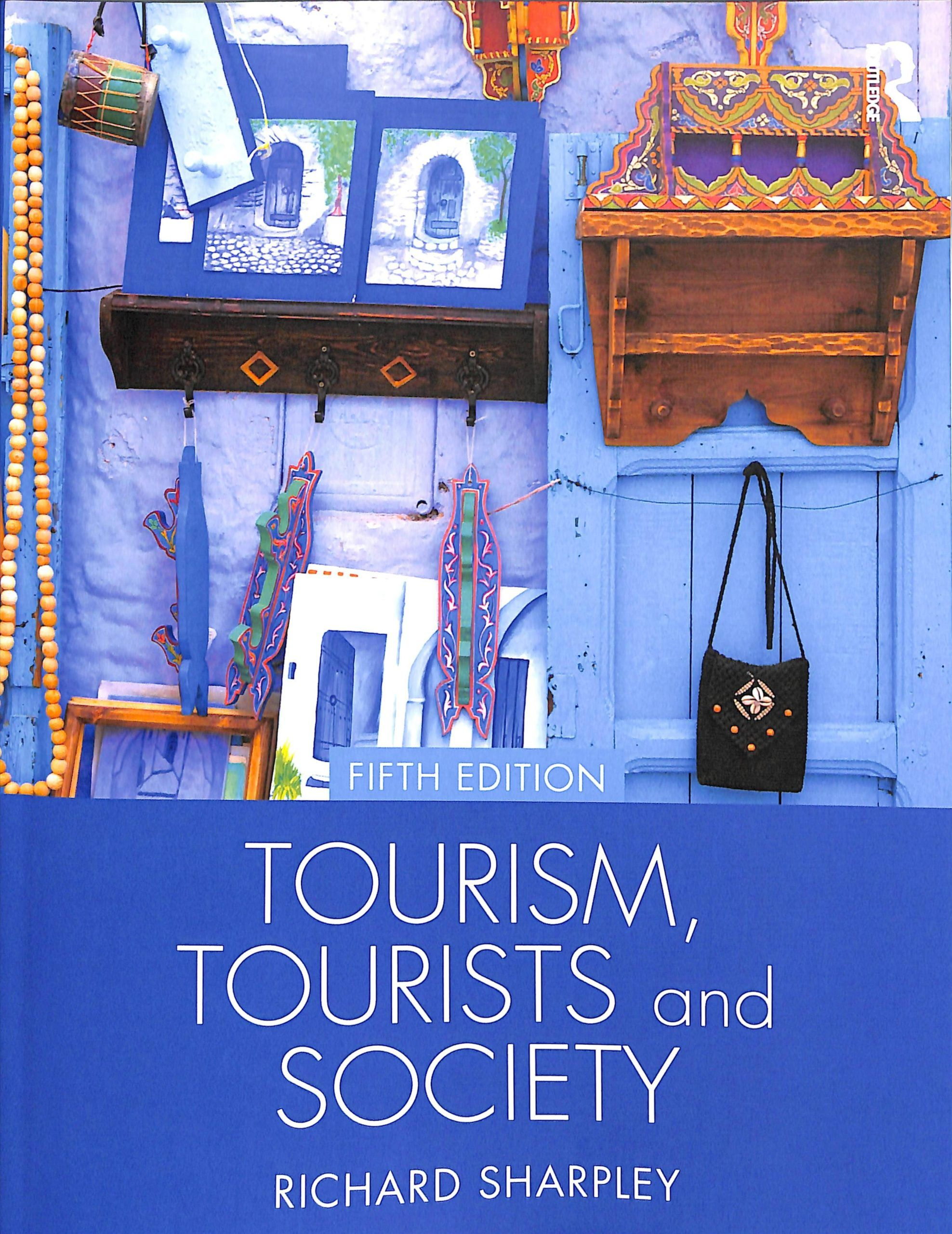 Tourism Tourists And Society Sociological Concepts Tourism Society