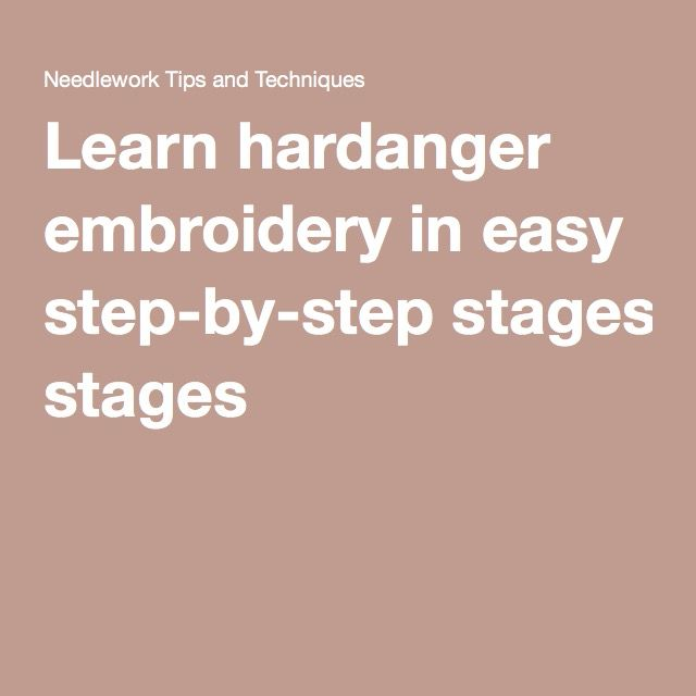 Learn hardanger embroidery in easy step by stages
