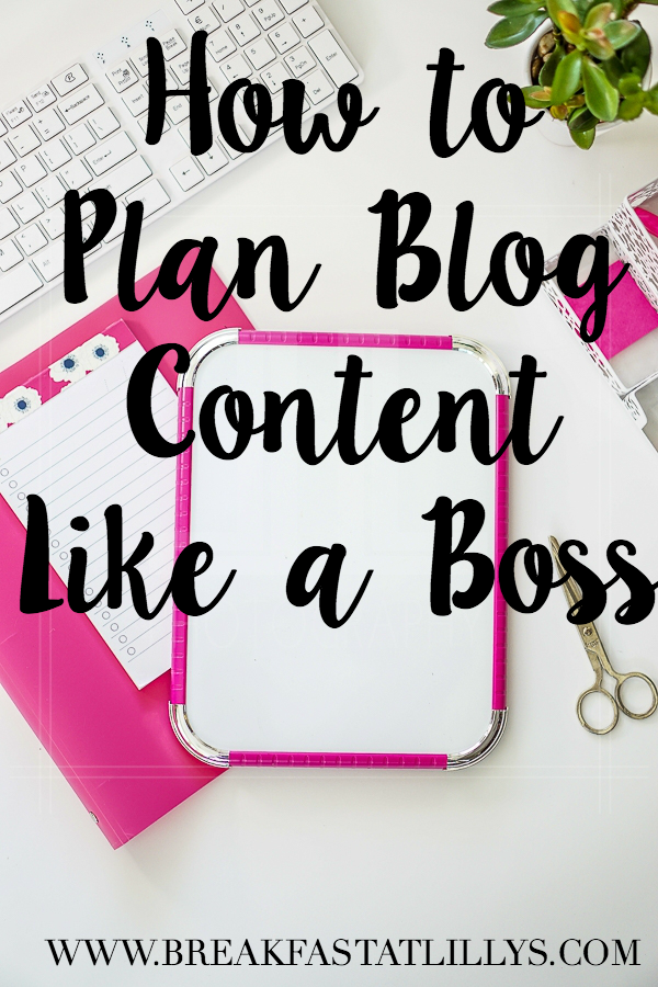 7 Tips for Planning Blog Content | Blogging | Breakfast at Lilly's