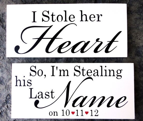 I Stole her Heart and So I am stealing his Last Name on.... With wedding date and hearts.