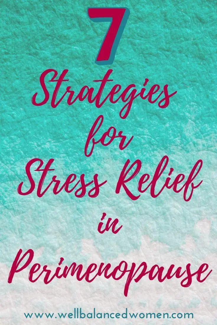 Stress Relief Quotes Stress Relief in Perimenopause - Well Balanced Women