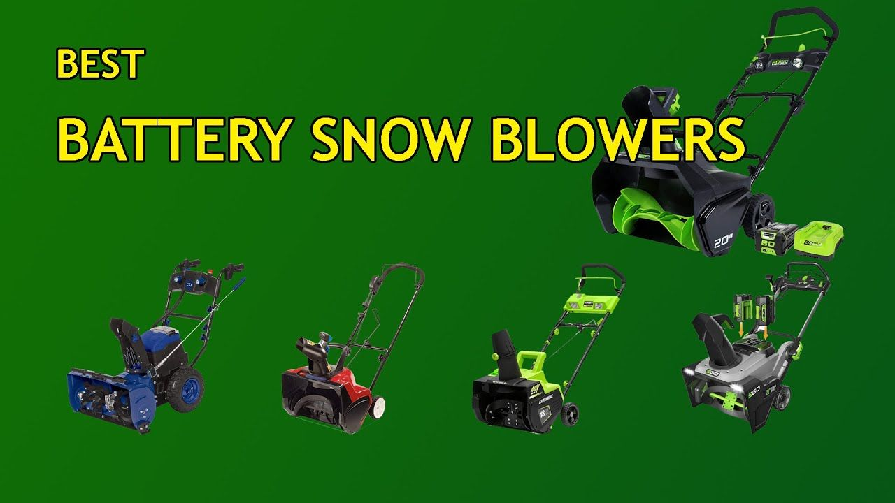 Best battery snow blowers in 2020 snow blowers snow