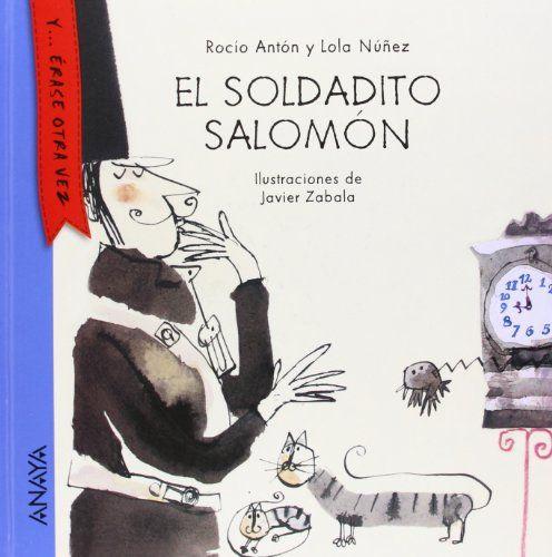 El soldadito Salomón. Rocío Antón. Anaya, 2014