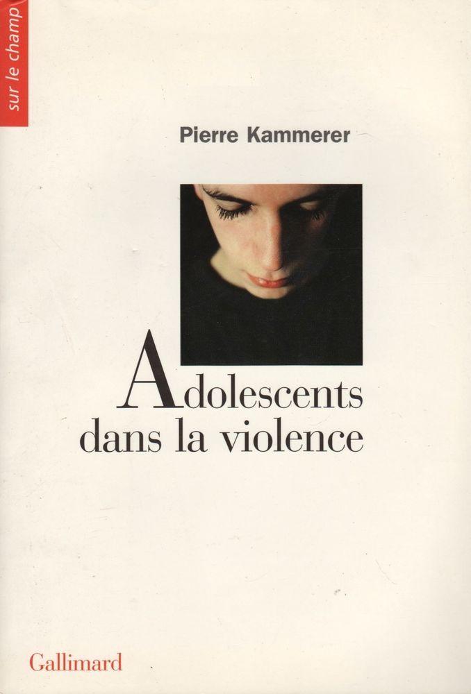 ADOLESCENTS DANS LA VIOLENCE MÉDIATIONS ÉDUCATIVES, SOINS PSYCHIQUES P. KAMMERER