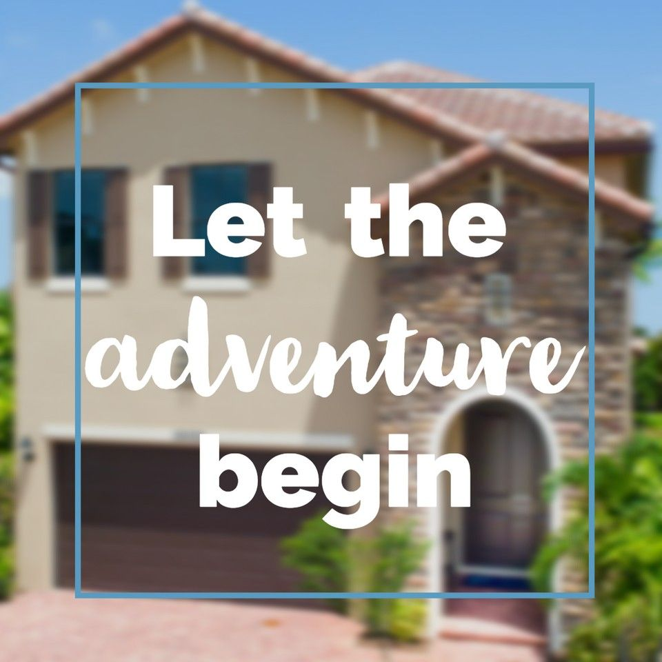 South Florida Top Home Builder New Homes In Broward And Palm Beach And So The Adventure Begins Home Builders South Florida