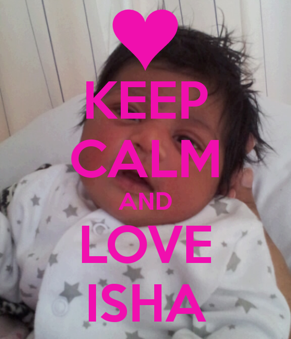 keep calm an love isha love yuh   KEEP CALM AND LOVE ISHA - KEEP
