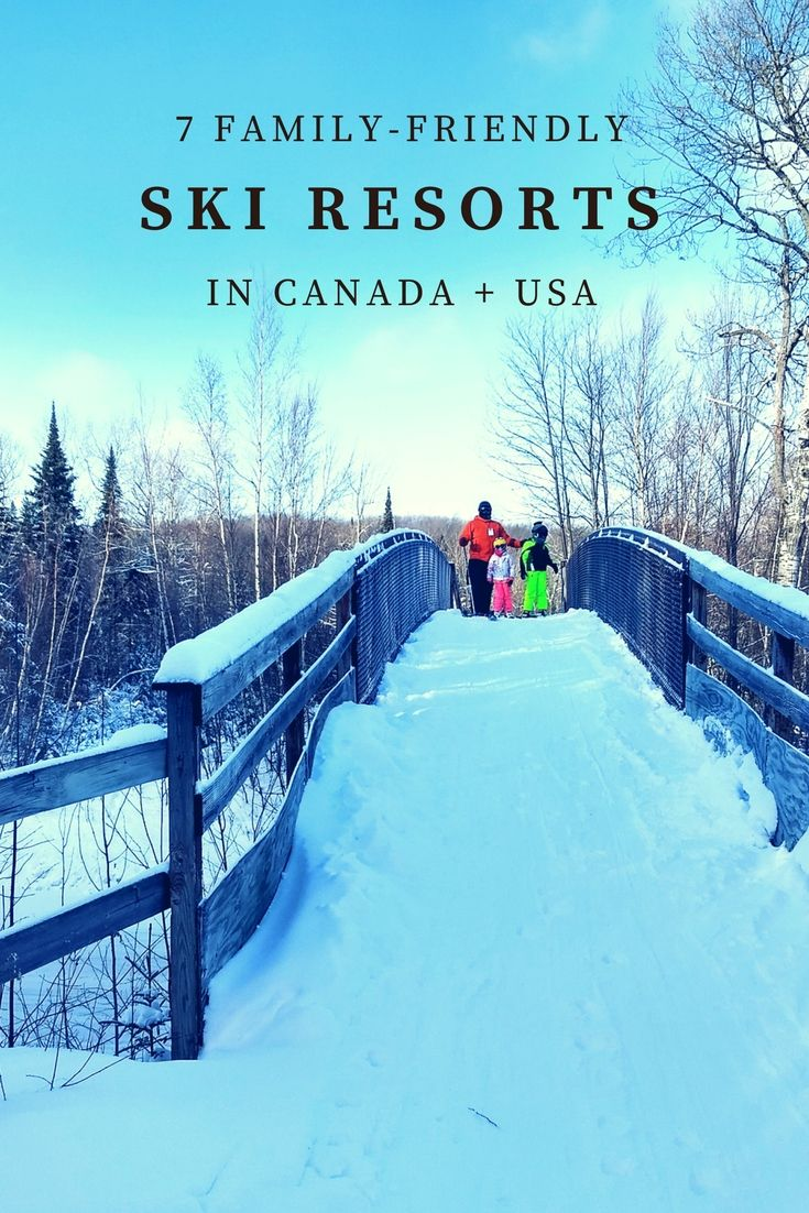 Here are 7 of my favourite family-friendly ski resorts across Canada and the United States.