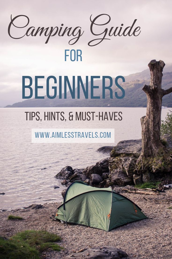 Camping For Beginners: 10 Tips & Hints - Aimless Travels