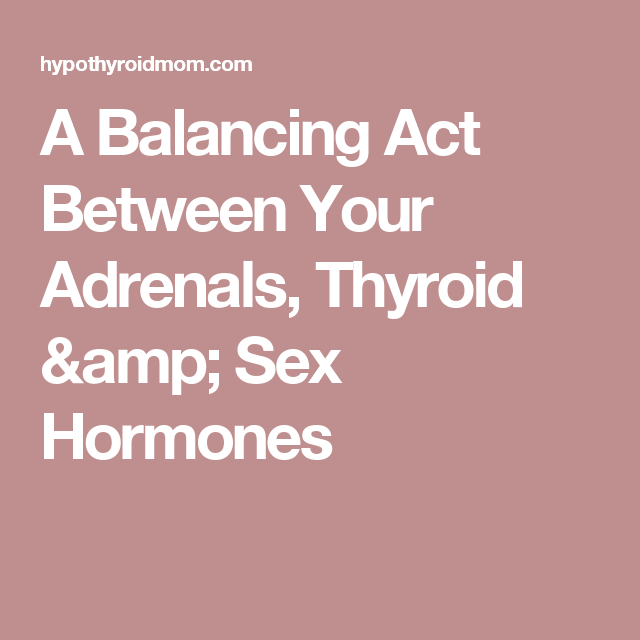 Thyroid medication and sex hormones