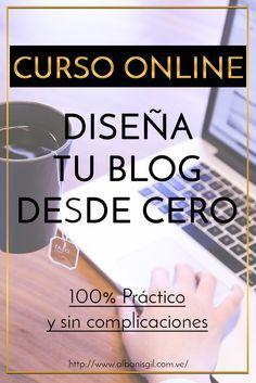 Aprende a diseñar tu blog desde cero de una manera 100% práctica.